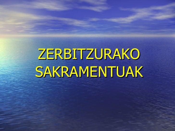 ZERBITZURAKO SAKRAMENTUAK