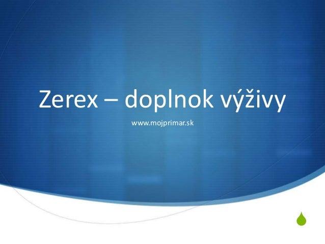 S Zerex – doplnok výživy www.mojprimar.sk