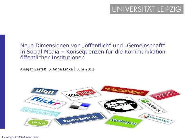 """1 / Ansgar Zerfaß & Anne Linke Neue Dimensionen von """"öffentlich"""" und """"Gemeinschaft"""" in Social Media – Konsequenzen für die..."""
