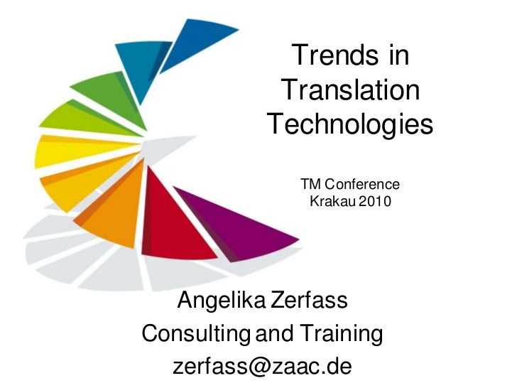 Trends in            Translation           Technologies               TM Conference                Krakau 2010  Angelika Z...