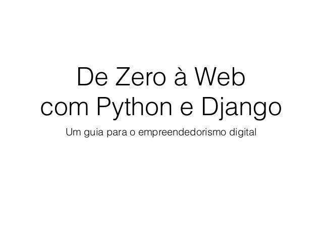 De Zero à Web  com Python e Django  Um guia para o empreendedorismo digital