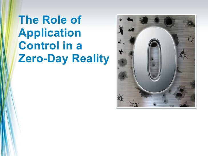 The Role of Application Control in a Zero-Day Reality