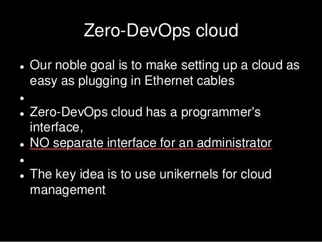 CIF16: Rethinking Foundations for Zero-devops Clouds (Maxim Kharchenko, Cloudozer CTO) Slide 3