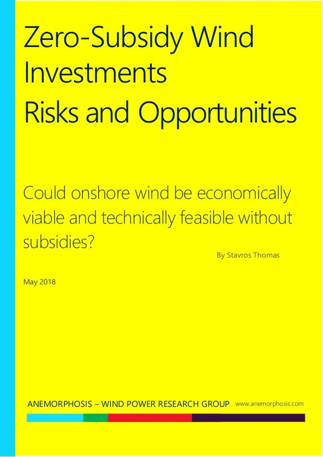 Zero-Subsidy Wind Investments Risks and Opportunities Could onshore wind be economically viable and technically feasible w...