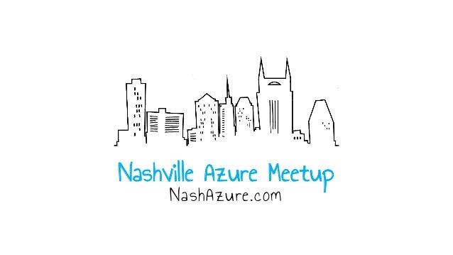 Nashville Azure Meetup NashAzure.com