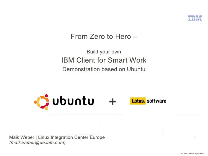 From Zero to Hero – Build your own IBM Client for Smart Work Demonstration based on Ubuntu