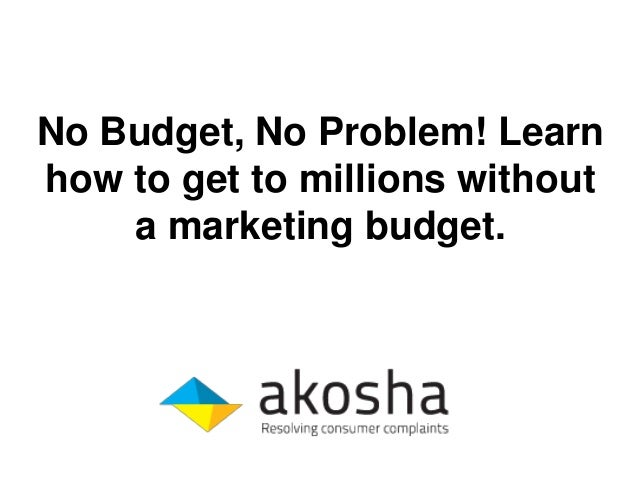 No Budget, No Problem! Learnhow to get to millions withouta marketing budget.