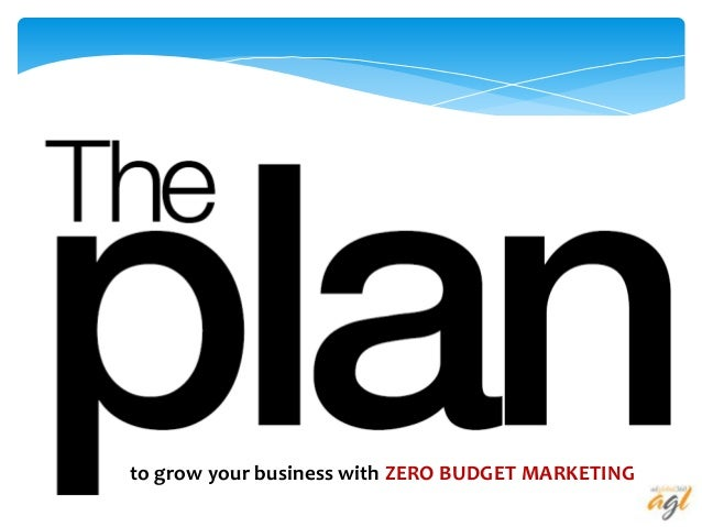 to grow your business with ZERO BUDGET MARKETING