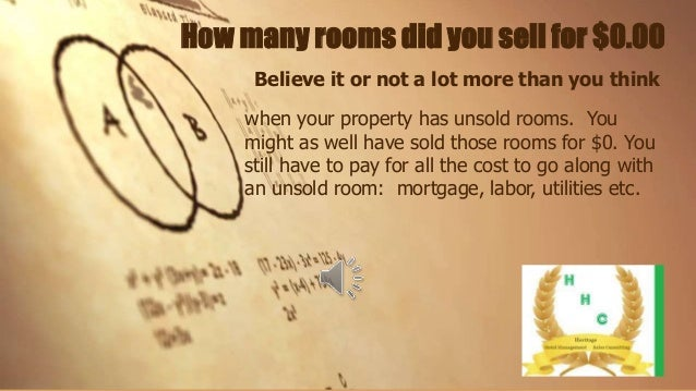 How many rooms did you sell for $0.00 Believe it or not a lot more than you think when your property has unsold rooms. You...