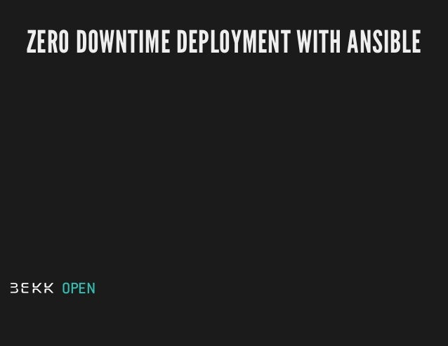 ZERO DOWNTIME DEPLOYMENT WITH ANSIBLE  OPEN