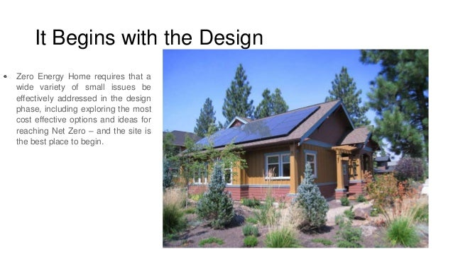 Zero energy building on construction home design, green home design, hardened home design, innovative home design, netzero home design, lighting home design, passive solar building design, self-sustaining home design, architecture home design, northwest home design, classic home design, sustainable home design, 2d home design, habitat for humanity home design, leadership in energy and environmental design, passive cooling home design, design home design, zero waste design, ecological home design, energy efficient design,