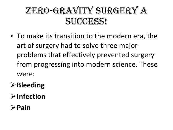 Zero gravity surgery Slide 3