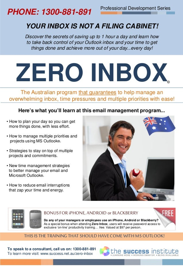 Professional Development Series YOUR INBOX IS NOT A FILING CABINET! Discover the secrets of saving up to 1 hour a day and ...