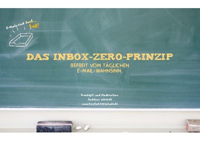 f  ail E-M  doo sind s  toll!  DAS INBOX-ZERO-PRINZIP BEFREIT VOM TÄGLICHEN E-MAIL-WAHNSINN.  Konzept und Moderation: Andr...