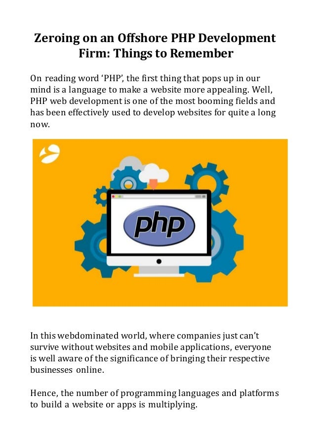 Zeroing on an Offshore PHP Development Firm: Things to Remember On reading word 'PHP', the first thing that pops up in our...
