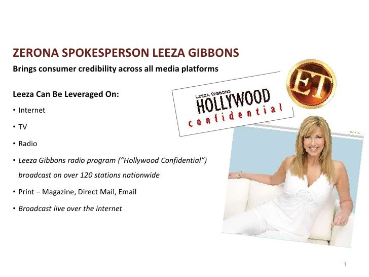 ZERONA SPOKESPERSON LEEZA GIBBONS<br />Brings consumer credibility across all media platforms<br />Leeza Can Be Leveraged ...