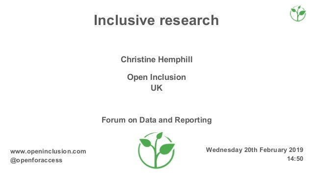 Wednesday 20th February 2019 14:50 www.openinclusion.com @openforaccess Forum on Data and Reporting UK Open Inclusion Chri...