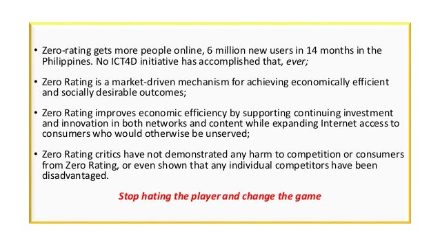 • Zero-rating gets more people online, 6 million new users in 14 months in the Philippines. No ICT4D initiative has accomp...