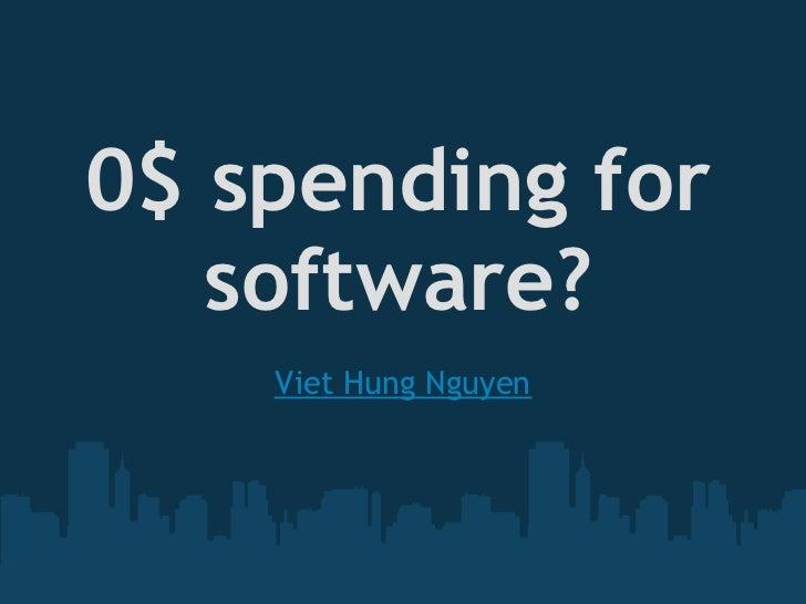 0$ spending for   software?    Viet Hung Nguyen
