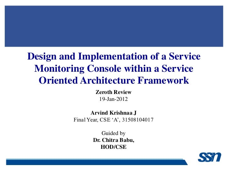Design and Implementation of a Service Monitoring Console within a Service  Oriented Architecture Framework               ...