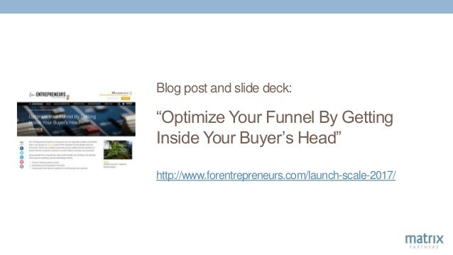 """Blog post and slide deck: """"Optimize Your Funnel By Getting Inside Your Buyer's Head"""" http://www.forentrepreneurs.com/launc..."""