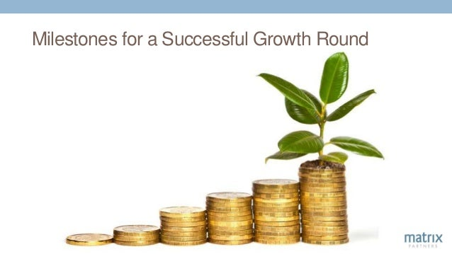 Milestones for a Successful Growth Round