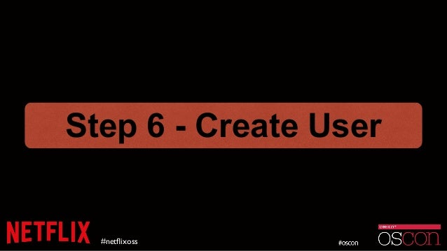 #netflixoss Step 6 - Create User