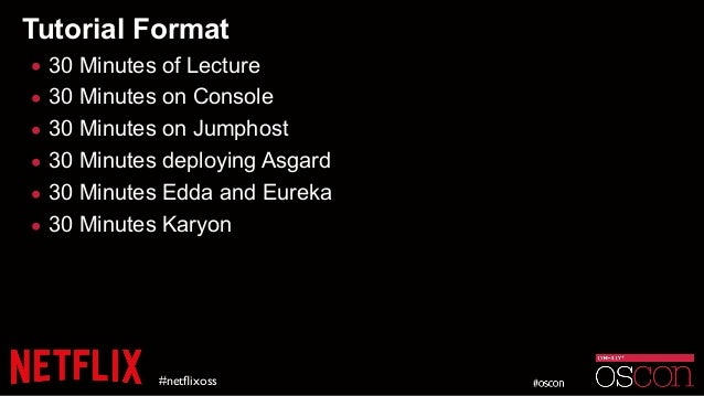 Tutorial Format • 30 Minutes of Lecture • 30 Minutes on Console • 30 Minutes on Jumphost • 30 Minutes deploying Asgard • 3...
