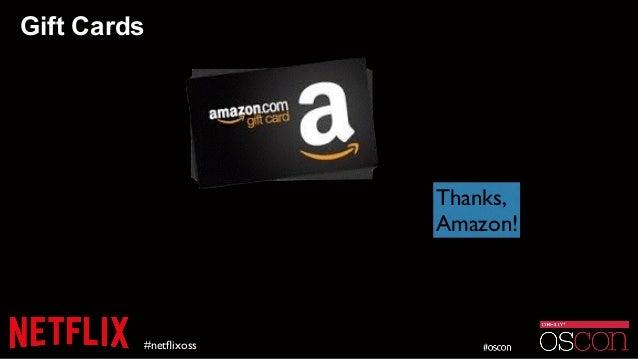 Gift Cards #netflixoss Thanks,  Amazon!