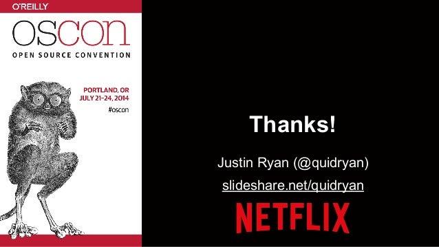 Thanks! Justin Ryan (@quidryan) slideshare.net/quidryan
