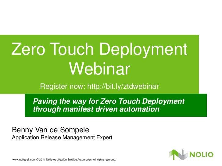 Zero Touch Deployment       Webinar                      Register now: http://bit.ly/ztdwebinar                Paving the ...