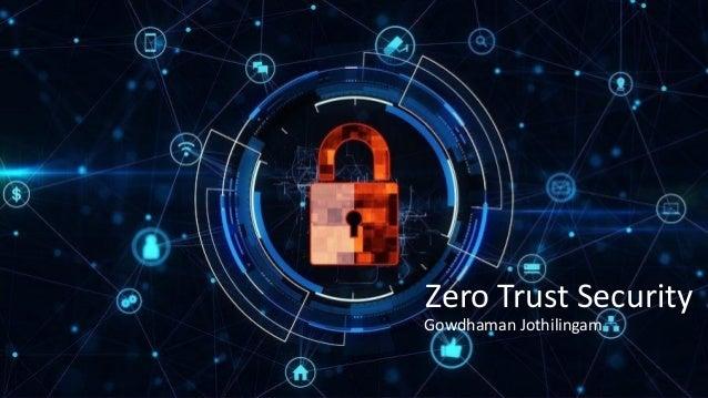 #RSAC SESSION ID: Zero Trust Security Gowdhaman Jothilingam
