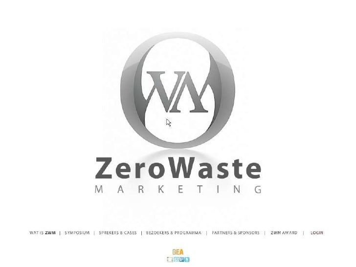 Zero Waste Marketing Symposium 20 May 2010 Amsterdam