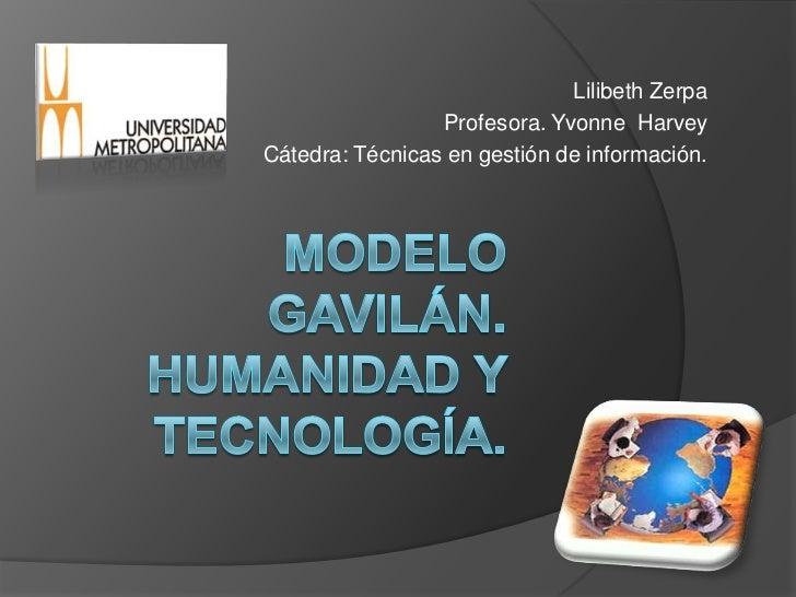 Lilibeth Zerpa                 Profesora. Yvonne HarveyCátedra: Técnicas en gestión de información.