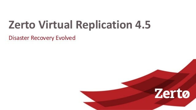 Disaster Recovery Evolved Zerto Virtual Replication 4.5
