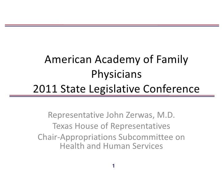 American Academy of Family           Physicians2011 State Legislative Conference  Representative John Zerwas, M.D.   Texas...