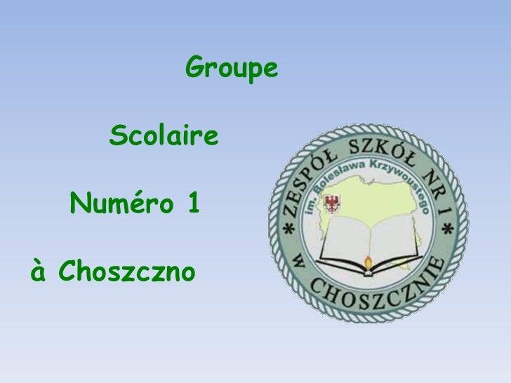 GroupeScolaireNuméro 1à Choszczno<br />