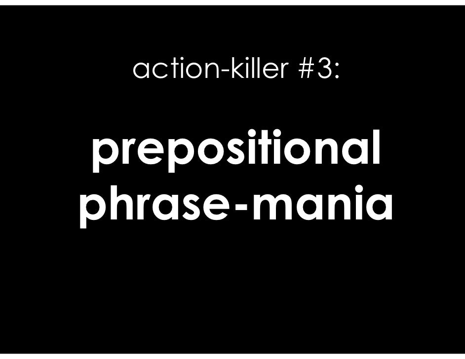 zest your writing tips to flavor bland writing  action killer 3 prepositional phrase mania