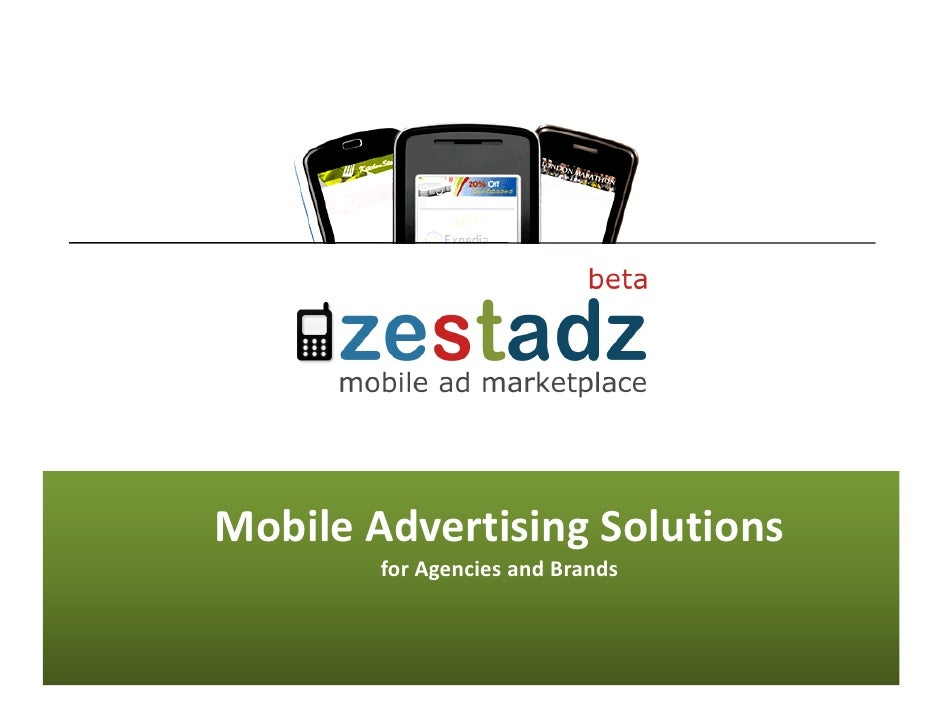 Mobile Advertising Solutions         for Agencies and Brands