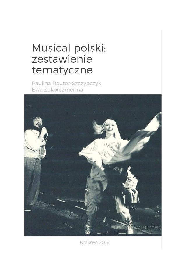 2 Wstęp Musical jest formą teatralną pochodzącą ze Stanów Zjednoczonych, łączącą muzykę, piosenki, dialogi mówione i tanie...