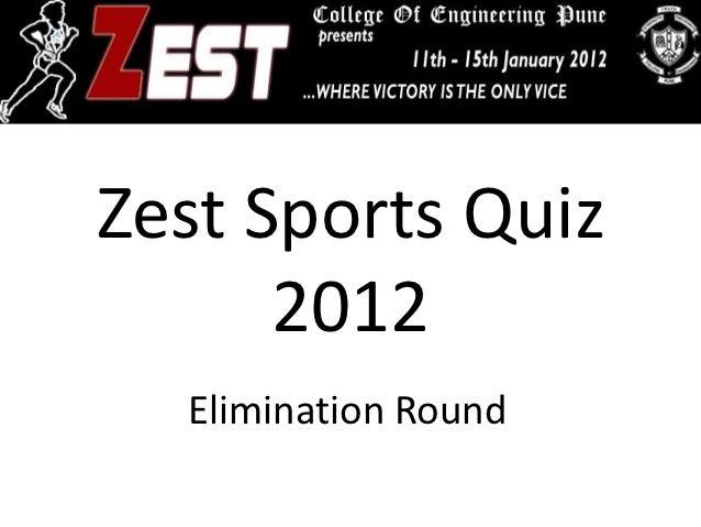 Elims+Answers Zest 2012 Sports Quiz