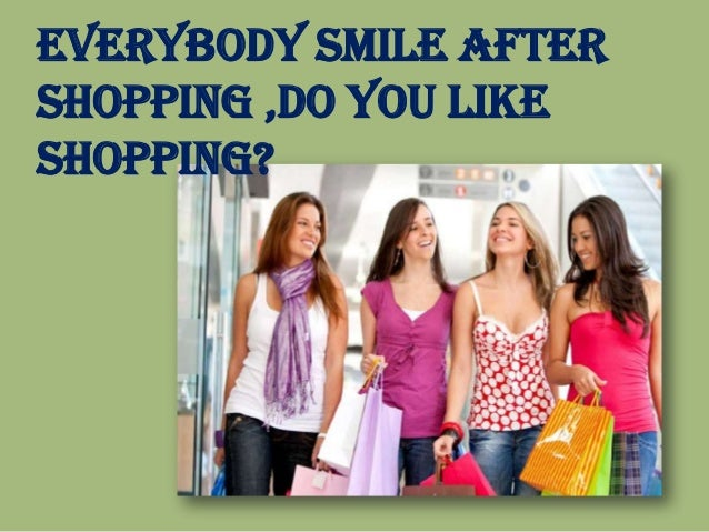 Everybody Smile After Shopping ,Do you Like Shopping?