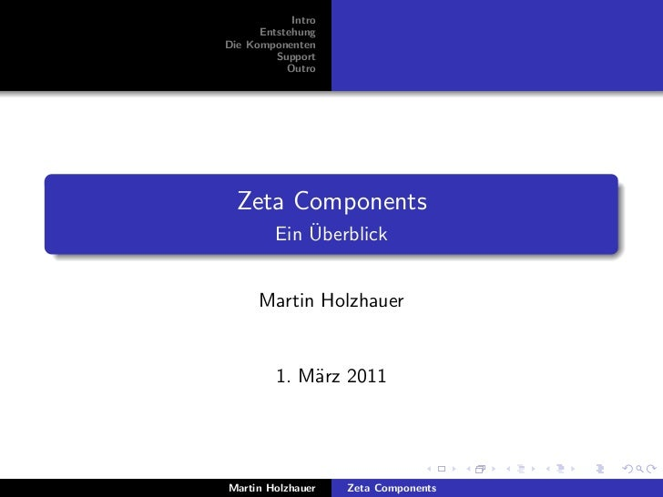 Intro      EntstehungDie Komponenten         Support           Outro  Zeta Components             ¨         Ein Uberblick ...