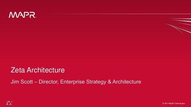 © 2014 MapR Technologies 1© 2014 MapR Technologies Zeta Architecture