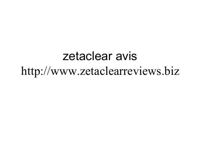 zetaclear avis   http:// www.zetaclearreviews.biz
