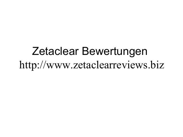 Zetaclear Bewertungen http://www.zetaclearreviews.biz
