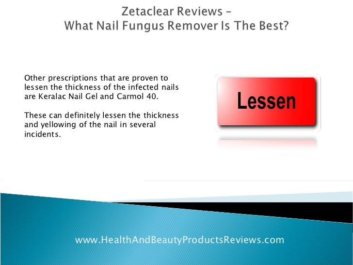 Zetaclear Reviews – What Nail Fungus Remover Is The Best