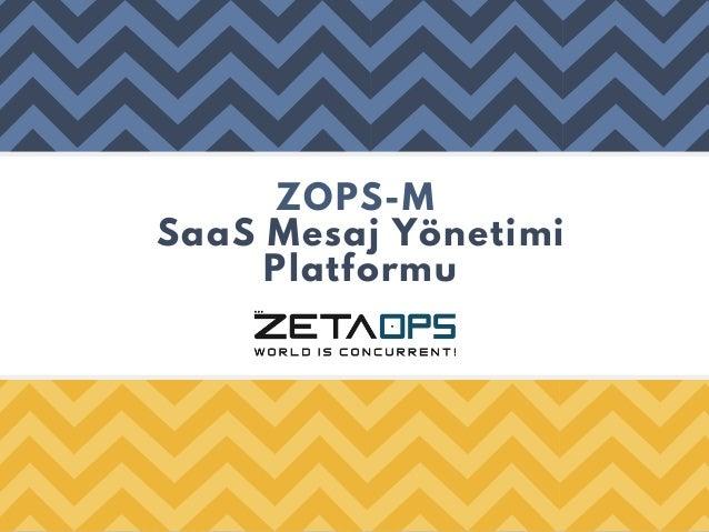 ZOPS-M SaaS Mesaj Yönetimi Platformu