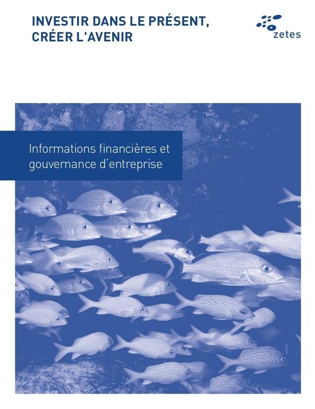 Informations financières et gouvernance d'entreprise INVESTIR DANS LE PRÉSENT, CRÉER L'AVENIR