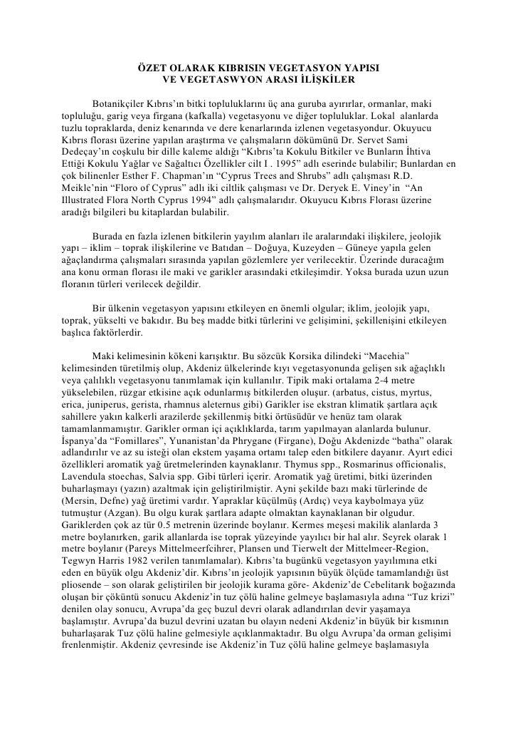 ÖZET OLARAK KIBRISIN VEGETASYON YAPISI                      VE VEGETASWYON ARASI İLİŞKİLER        Botanikçiler Kıbrıs'ın b...